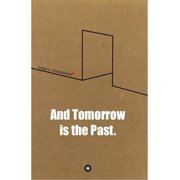 And Tomorrow is the Past. - eBook