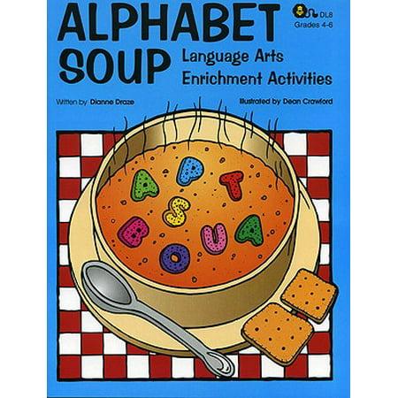 Alphabet Soup : Language Arts Enrichment Activities ()