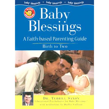 Baby Blessings : A Faith-Based Guide for (Faith Blessings Collection)