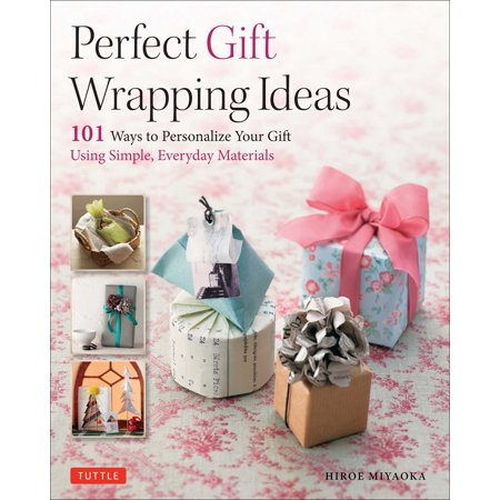 Simple Materials (Perfect Gift Wrapping Ideas : 101 Ways to Personalize Your Gift Using Simple, Everyday Materials)