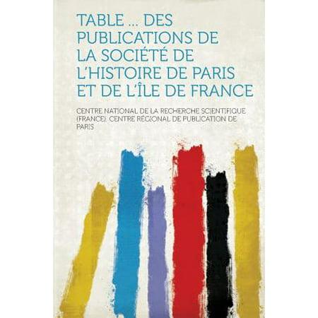Table ... Des Publications de la Societe de l'Histoire de Paris Et de l'Ile de (Centre De Table D'halloween)