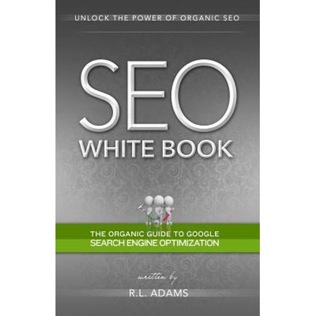 Seo White Book  The Organic Guide To Google Search Engine Optimization