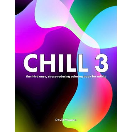 Chill 3: The Third Easy, Stress-Reducing Coloring Book for Adults - Halloween Arts And Crafts For 3rd Graders