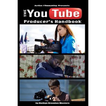The Youtube Producer S Handbook