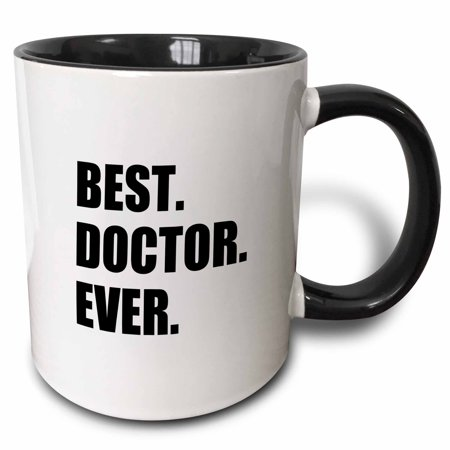 3dRose Best Doctor Ever - fun job pride gift for GPs, specialist Drs and PhDs, Two Tone Black Mug, (Best Gift To Give A Doctor)