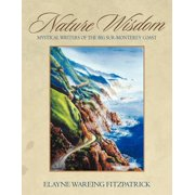 Nature Wisdom : Mystical Writers of the Big Sur-Monterey Coast