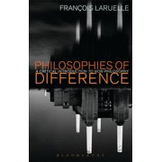 Philosophies of Difference : A Critical Introduction to Non-Philosophy