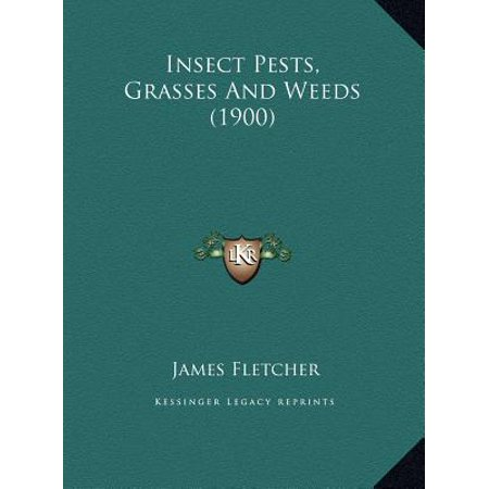 Insect Pests, Grasses and Weeds (1900)