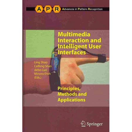 Multimedia Interaction and Intelligent User Interfaces: Principles, Methods and Applications (Advances in Pattern Recognition)