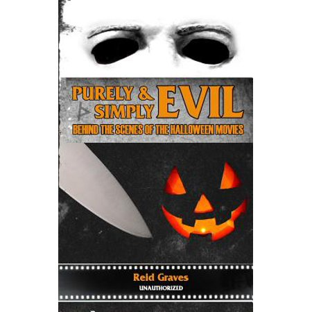 Purely & Simply Evil : Behind the Scenes of the Halloween Movies