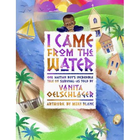 I Came from the Water : One Haitian Boy's Incredible Tale of Survival - Lady From Incredibles