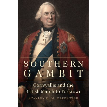 Southern Gambit : Cornwallis and the British March to - Halloween Gambit