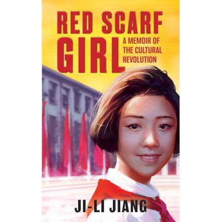 Red Scarf Girl: A Memoir of the Cultural Revolution (Examples Of Cultural Intelligence In The Workplace)