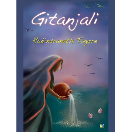Gitanjali (Song Offerings) by Rabindranath Tagore -