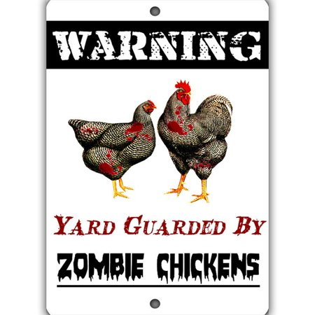 Yard Guarded by Zombie Chickens Aluminum Sign