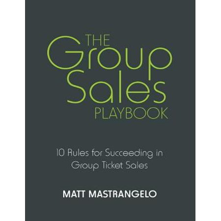 The Group Sales Playbook: 10 Rules for Succeeding in Group Ticket Sales - eBook