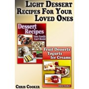 Light Dessert Recipes For Your Loved Ones - eBook