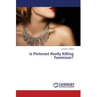 Is Pinterest Really Killing Feminism?
