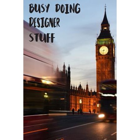 Busy Doing Designer Stuff: Big Ben In Downtown City London With Blurred Red Bus Transportation System Commuting in England Long-Exposure Road Bla Paperback (Designer Outlet London)