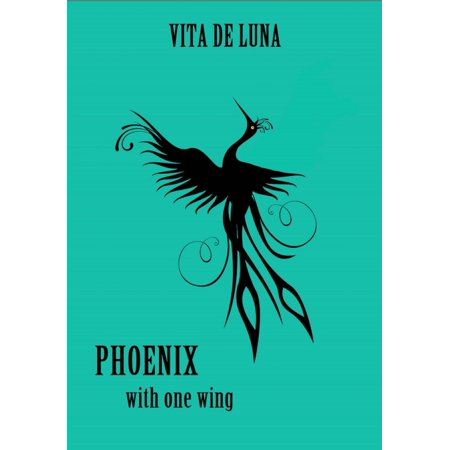 Phoenix With One Wing - eBook -