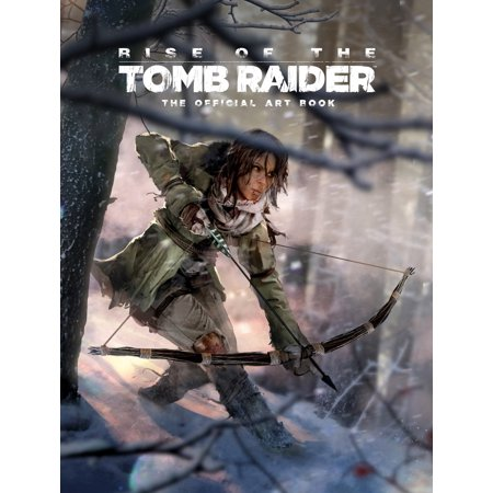 Rise of the Tomb Raider: The Official Art Book (Rise Of The Tomb Raider Price Drop)