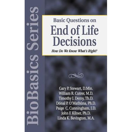 Basic Questions on End of Life Decisions : How Do We Know What Is