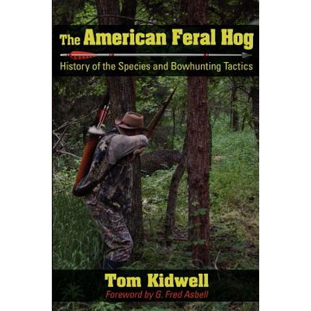 The American Feral Hog : History of the Species and Bowhunting