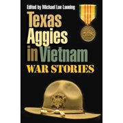 Texas Aggies in Vietnam : War Stories