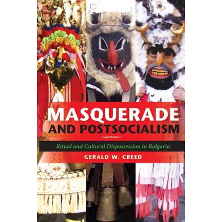 Masquerade And Postsocialism Ritual And Cultural border=
