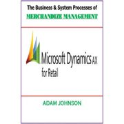 The Business & System Processes of Merchandize Management for Dynamics AX Retails - eBook