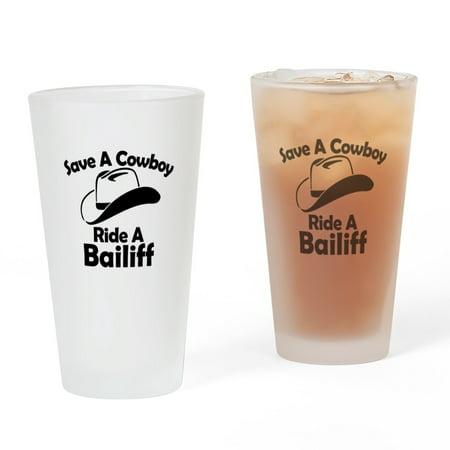 CafePress - Save A Cowboy Ride A Bailiff - Pint Glass, Drinking Glass, 16 oz. CafePress (Cowboy Boot Drinking Glasses)