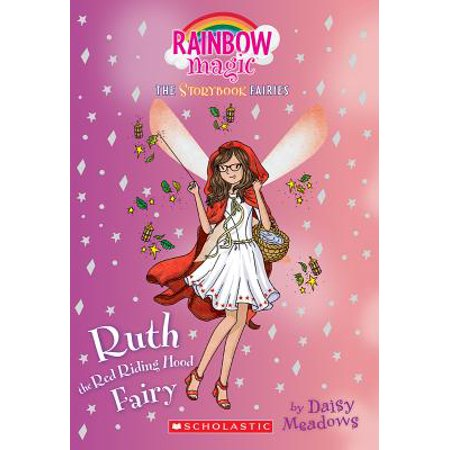 Rainbow Magic The Rainbow Fairies (Ruth the Red Riding Hood Fairy (Storybook Fairies #4) : A Rainbow Magic)