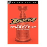 NHL Stanley Cup Champions 2007: Anaheim Ducks Special Edition by