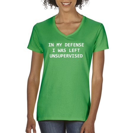 Trendy USA 861 - Women's V-Neck T-Shirt In My Defense I Was Left Unsupervised Funny Humor XL Kelly Green - Kelly In Spandex