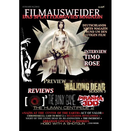 FILMAUSWEIDER - Das Splattermovies Magazin - Ausgabe 1 - Human Centipede; Piranha 3DD, REC 3: Genesis, The Bunny Game, The walking Dead Season 3 - eBook