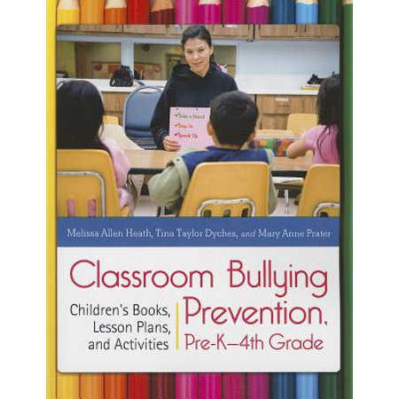 Classroom Bullying Prevention, Pre-K-4th Grade : Children's Books, Lesson Plans, and Activities for $<!---->