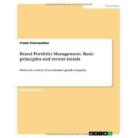 Brand Portfolio Management  Basic Principles And Recent Trends Shown In Context Of Unilever  A Consumer Goods Company