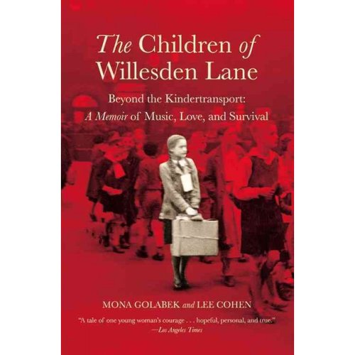 The Children of Willesden Lane: Beyond the Kindertransport : A Memoir of Music, Love, and Survival