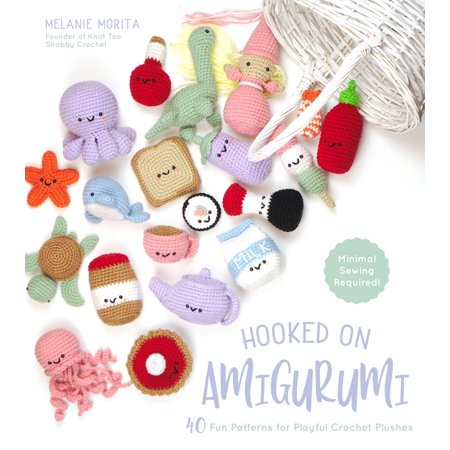 Hooked on Amigurumi : 40 Fun Patterns for Playful Crochet Plushes Hooked On Crochet