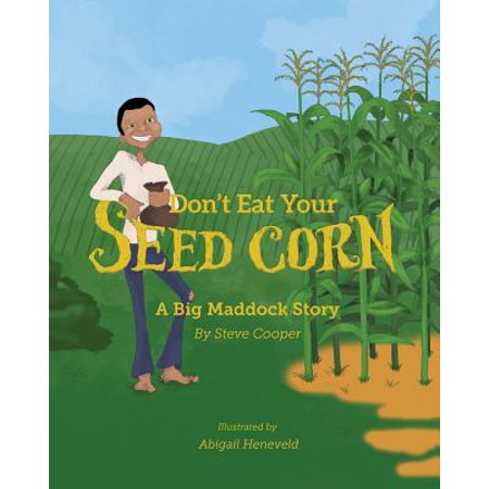 Don't Eat Your Seed Corn! : Big Maddock #1
