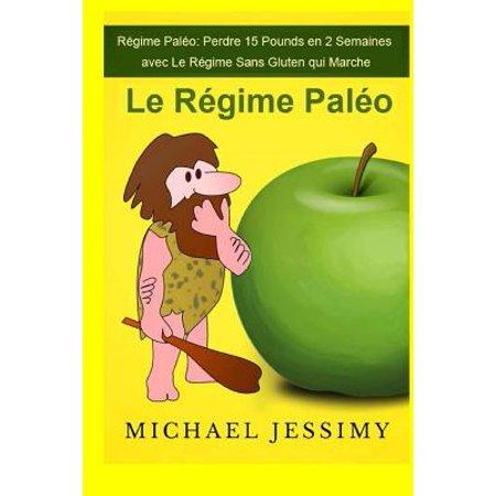 Regime Paleo  Perdre 15 Pounds En 2 Semaines Avec Le Regime Sans Gluten Qui Marche  Le Regime Paleo