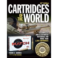 Cartridges of the World: Cartridges of the World, 16th Edition : A Complete and Illustrated Reference for Over 1,500 Cartridges (Edition 16) (Paperback)