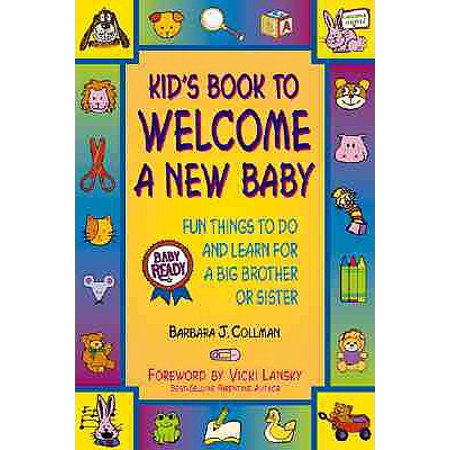 Kid's Book to Welcome a New Baby : Fun Things to Do and Learn for a Big Brother or Sister