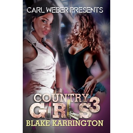 Country Girls 3 : Carl Weber Presents