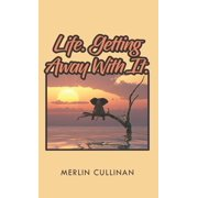 Life. Getting Away With It. - eBook
