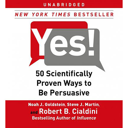 Yes!: 50 Scientifically Proven Ways to Be Persuasive 2009 by Goldstei Ex-library