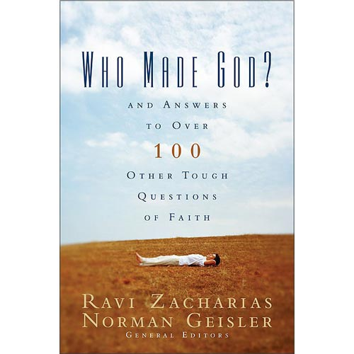 Who Made God: And Answers to over 100 Other Tough Questions of Faith