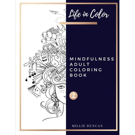 Life in Color - Mindfulness Adult Coloring Book: MINDFULNESS ADULT COLORING BOOK (Book 2): Mindfulness Coloring Book for Adults - 40+ Premium Coloring Patterns (Life in Color Series) (Paperback)