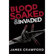 Blood Soaked and Invaded - eBook