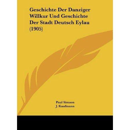 Geschichte Der Danziger Willkur Und Geschichte Der Stadt Deutsch Eylau (1905) - image 1 of 1